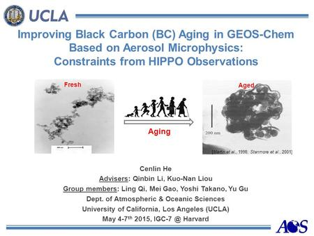 Improving Black Carbon (BC) Aging in GEOS-Chem Based on Aerosol Microphysics: Constraints from HIPPO Observations Cenlin He Advisers: Qinbin Li, Kuo-Nan.
