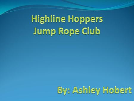 Why I Chose to be a part of the Club Was on the Club when I was in Elementary school. Wanted to help promote Jump Rope, which is a form of exercise, and.
