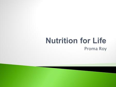 Proma Roy Nutrition Nutrition on Snacks Eating nutritive meals is about feeling great, having more energy, and keeping yourself as healthy as possible.