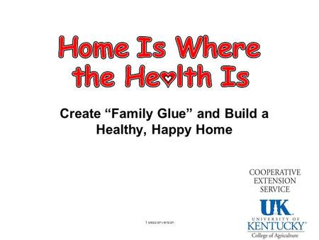 "Create ""Family Glue"" and Build a Healthy, Happy Home 1 session version."