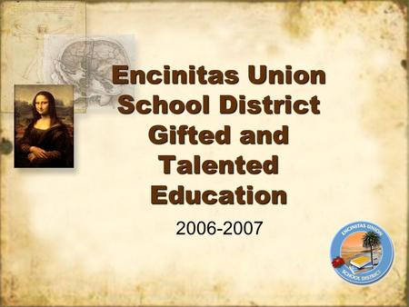 Encinitas Union School District Gifted and Talented Education 2006-2007.