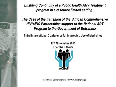 Enabling Continuity of a Public Health ARV Treatment program in a resource limited setting: The Case of the transition of the African Comprehensive HIV/AIDS.
