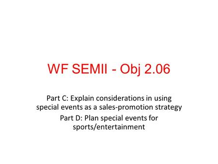 Part D: Plan special events for sports/entertainment