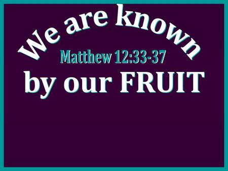 "Fruit of the Spirit ""But the fruit of the Spirit is love, joy, peace, longsuffering, kindness, goodness, faithfulness, gentleness, self- control. Against."
