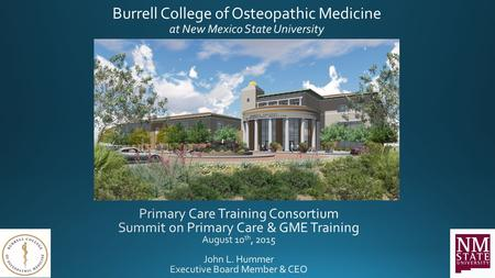 Mission Para la gente y el futuro: For the people and the future, the Burrell College of Osteopathic Medicine at New Mexico State University (BCOM) is.
