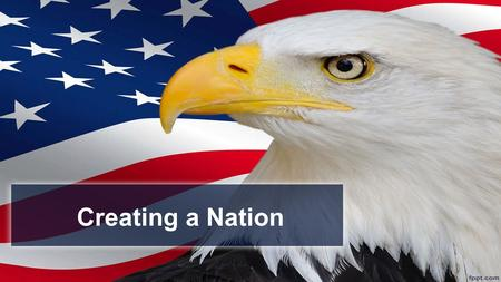 Creating a Nation. The treaty ending the war with Britain, more than doubled the territory of the United States!