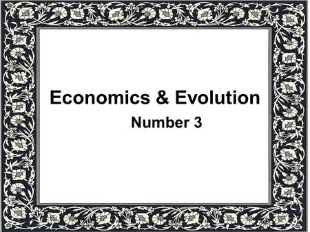 1 Economics & Evolution Number 3. 2 The replicator dynamics (in general)