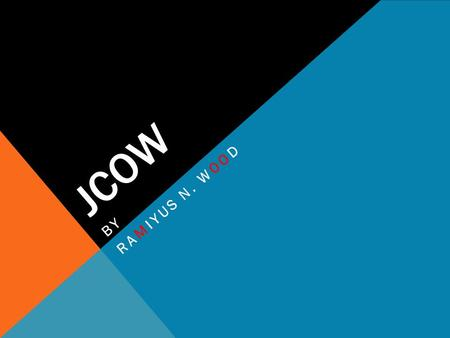 JCOW BY RAMIYUS N. WOOD. WHAT DOES THE APPLICATION DO? Allows a user to create a social networking website Allows users to interact with each other on.