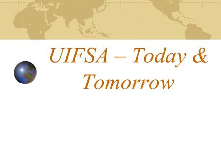 "UIFSA – Today & Tomorrow. UIFSA? Tell me more! Controlling Order  The order that governs your case  ""Which"" order is the enforceable order Continuing,"