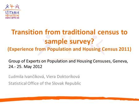 Transition from traditional census to sample survey? (Experience from Population and Housing Census 2011) Group of Experts on Population and Housing Censuses,