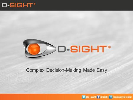 @d_sight/DSight /company/d-sight Complex Decision-Making Made Easy.