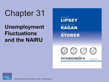 Copyright © 2008 Pearson Addison-Wesley. All rights reserved. Chapter 31 Unemployment Fluctuations and the NAIRU.