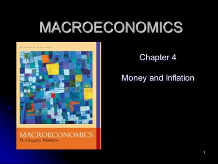 1 MACROECONOMICS Chapter 4 Money and Inflation. 2 Long Run View Money and inflation are related closely in the long run. Money and inflation are related.