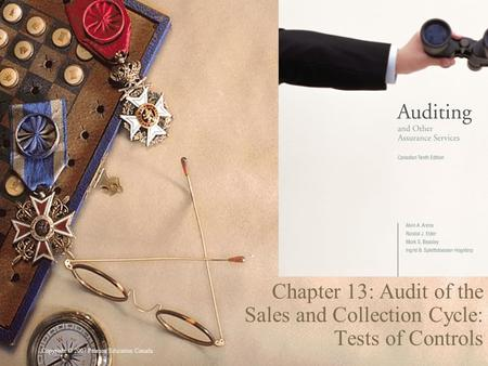 Copyright © 2007 Pearson Education Canada 1 Chapter 13: Audit of the Sales and Collection Cycle: Tests of Controls.