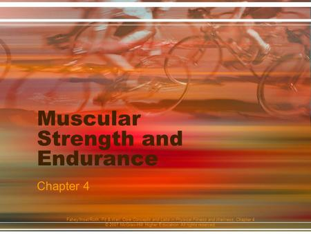 Fahey/Insel/Roth, Fit & Well: Core Concepts and Labs in Physical Fitness and Wellness, Chapter 4 © 2007 McGraw-Hill Higher Education. All rights reserved.