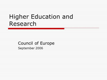 Higher Education and Research Council of Europe September 2006.