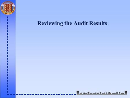Reviewing the Audit Results. Defining a Quality Base Year is Key to Maximizing Project Value n Base year is the mutually agreed upon pre-retrofit annual.
