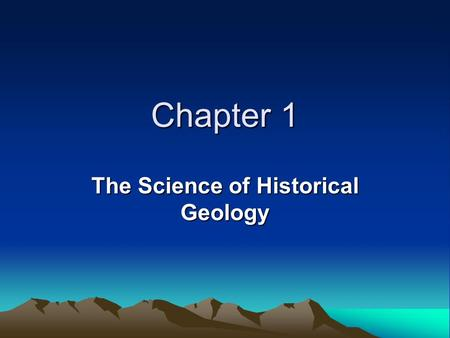 Chapter 1 The Science of Historical Geology. Introduction The Earth formed about 4.6 billion years ago. Homo sapiens appeared on Earth between about 300,000.