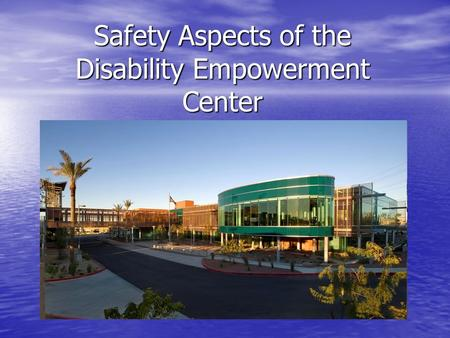 Safety Aspects of the Disability Empowerment Center.