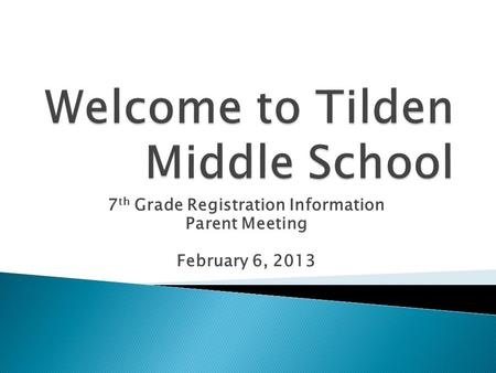 7 th Grade Registration Information Parent Meeting February 6, 2013.