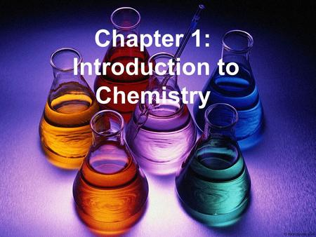 Chapter 1: Introduction to Chemistry. I. Chemistry A. Definition: study of composition of matter and changes to it B. Matter: material making up everything.