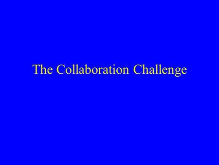 The Collaboration Challenge. SPNM 2001 2 Case Studies City Year & Timberland (community service) CARE & Starbucks (international development) Bidwell.