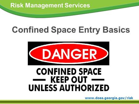 Www.doas.georgia.gov/risk Risk Management Services Confined Space Entry Basics.