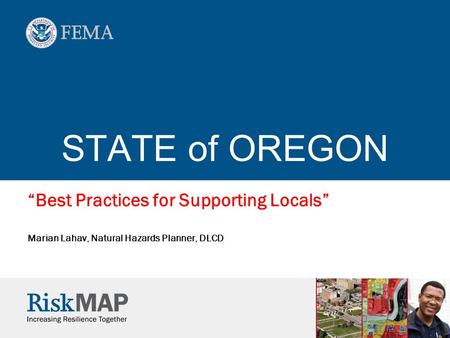 "STATE of OREGON ""Best Practices for Supporting Locals"" Marian Lahav, Natural Hazards Planner, DLCD."