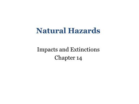 Impacts and Extinctions Chapter 14