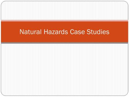 Natural Hazards Case Studies