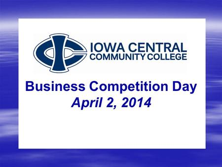 Business Competition Day April 2, 2014.