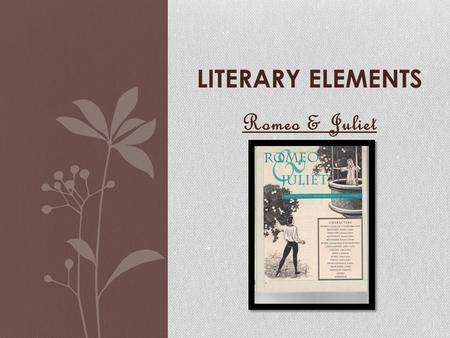 literary elements in romeo and juliet essay Let's take a look at some examples of all these literary devices in his play romeo and juliet literary devices in romeo and juliet related books & essays.