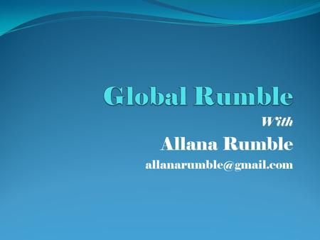 With Allana Rumble Ms. Allana Rumble Who Am I?