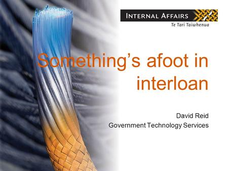 Something's afoot in interloan David Reid Government Technology Services.