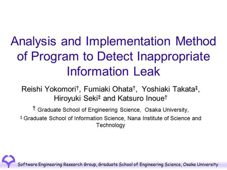 Software Engineering Research Group, Graduate School of Engineering Science, Osaka University Analysis and Implementation Method of Program to Detect Inappropriate.