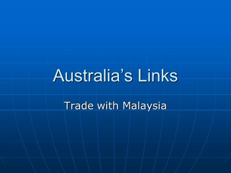 Australia's Links Trade with Malaysia. Countries of the Asia-Pacific.