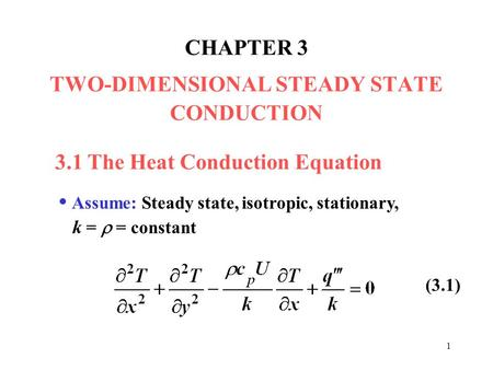 CHAPTER 3 TWO-DIMENSIONAL STEADY STATE CONDUCTION