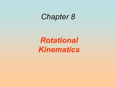 Chapter 8 Rotational Kinematics. 8.1 Rotational Motion and Angular Displacement In the simplest kind of rotation, points on a rigid object move on circular.