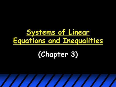 Systems of Linear Equations and Inequalities (Chapter 3)