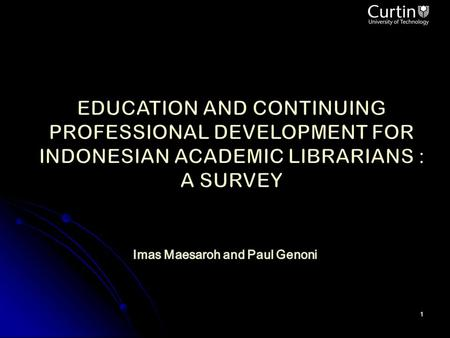 1. 2 The aim of research project to examine ways in which Indonesian academic libraries can be developed in order to assist the higher education sector.
