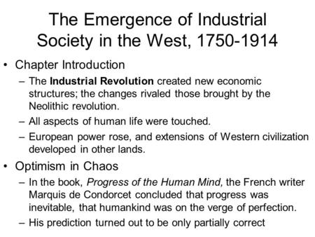 industrial revolution impact western society Jonathan hoffman 9/19/2012 1101 impact of the industrial revolution on american society the industrial revolution, simply described as a widespread replacement of manual labor by machines, began in great britain in the mid 18th century and quickly spread throughout western europe and to the united states.