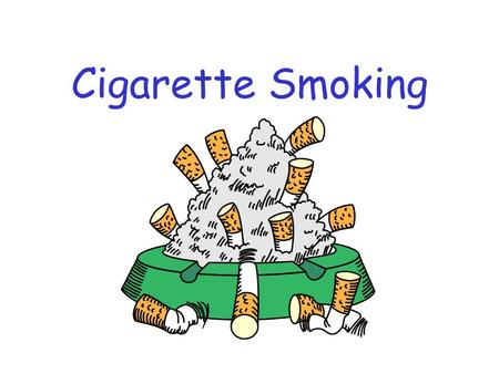 Cigarette Smoking Smoking less than 20 cigarettes each day won't hurt you.