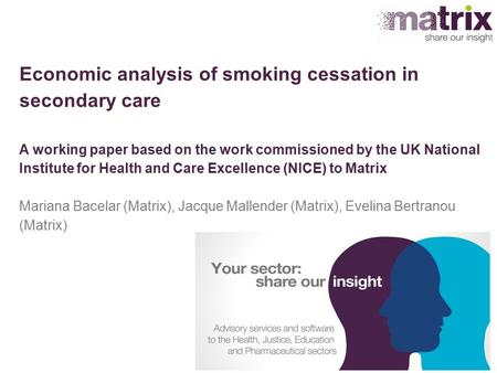 Economic analysis of smoking cessation in secondary care A working paper based on the work commissioned by the UK National Institute for Health and Care.