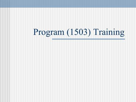 Program (1503) Training. Introduction Jennifer Payne, M.Ed. University Curriculum Procedures Analyst Coordinates new course, course change, distance learning,