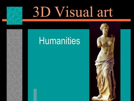 3D Visual art Humanities.