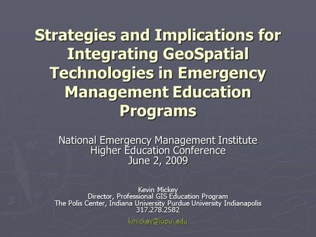Strategies and Implications for Integrating GeoSpatial Technologies in Emergency Management Education Programs National Emergency Management Institute.