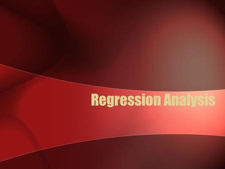 Regression Analysis. Scatter plots Regression analysis requires interval and ratio-level data. To see if your data fits the models of regression, it is.