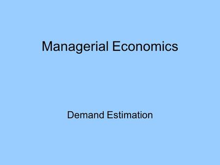 Managerial Economics Demand Estimation. Scatter Diagram Regression Analysis.