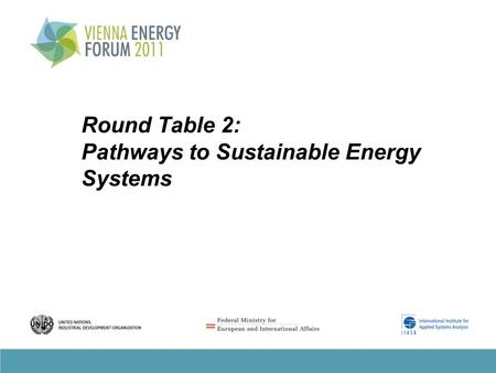 Round Table 2: Pathways to Sustainable Energy Systems.