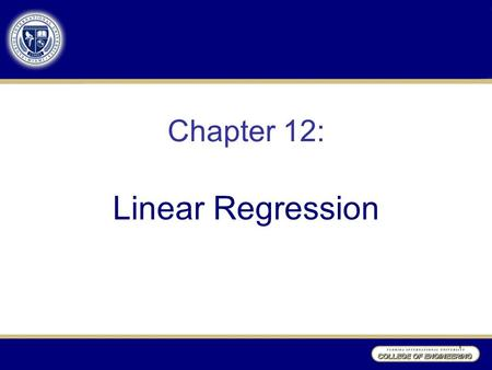 Chapter 12: Linear Regression 1. Introduction Regression analysis and Analysis of variance are the two most widely used statistical procedures. Regression.